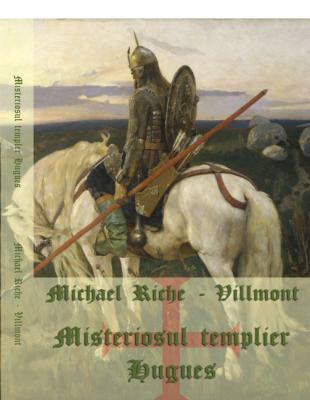 Les grandes mysteres du Templier Hugues