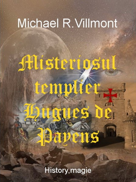 Misteriosul templier Hugues de Payens
