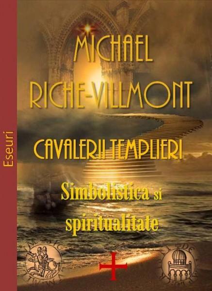Cavalerii templieri          Simbolistică                        și          Spiritualitate /                                  Eseuri